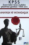 KPSS Anayasa ve Vatandaşlık Sınavdan Önce Mutlaka Çözülmesi Gereken 1006 Soru