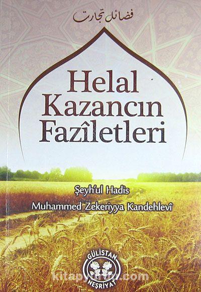 Helal Kazancın Faziletleri - Muhammed Zekeriyya Kandehlevi pdf epub