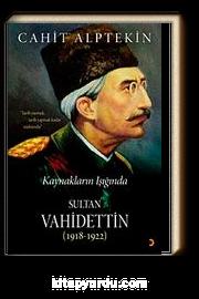 Kaynakların Işığında Sultan Vahidettin  (1918-1922)