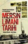 Osmanlı Arşiv Vesikaları ve Fotoğraflarla Mersin Limanı Tarihi
