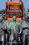 Tarihe Emretmek & Kemalist Türkiye, Faşist İtalya, Sosyalist Rusya