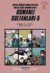 Osmanlı Sultanları 5 (6 Kitap) / Sultan Üçüncü Osman Han'dan Sultan İkinci Mahmud Han'a (Çizgi Roman)
