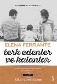 Terk Edenler ve Kalanlar - Elena Ferrante pdf epub