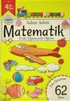 Adım Adım Matematik 4 Yaş - Zeka Geliştiren 62 Soru
