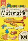 Adım Adım Matematik 5 Yaş - Zeka Geliştiren 104 Soru & Evde Eğlenerek Öğren