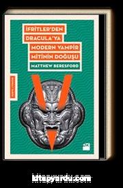 İfrit'ten Dracula'ya Modern Vampir Mitinin Doğuşu
