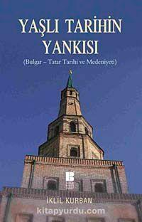 Yaşlı Tarihin Yankısı ( Bulgar-Tatar Tarihi ve Medeniyeti)