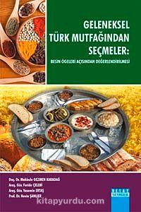 Geleneksel Türk Mutfağından Seçmeler: Besin Ögeleri Açısından Değerlendirilmesi
