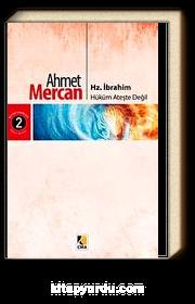 Hz. İbrahim & Hüküm Ateşte Değil