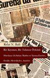Bir Kıyımın, Bir Talanın Öyküsü & Hurdaya (S)Atılan Matbu ve Yazma Eserler, Evrak-ı Metrukeler, Arşivler