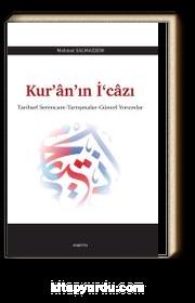 Kur'an'ın İ'cazı & Tarihsel Serencam - Tartışmalar - Güncel Yorumlar