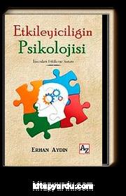 Etkileyiciliğin Psikolojisi & İnsanları Etkileme Sanatı