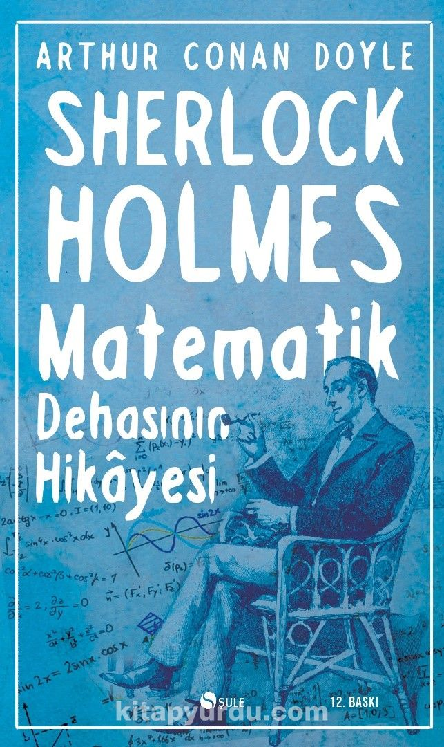 Matematik Dehasının Hikayesi / Sherlock Holmes - Sir Arthur Conan Doyle pdf epub