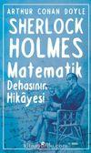 Matematik Dehasının Hikayesi / Sherlock Holmes