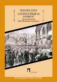 Tanzimat Fikri ve EdebiyatSiyasi Fikirlerin Türk Romanına Yansıması