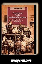 Ermenilerin Zorla Müslümanlaştırılması & Sessizlik, İnkar ve Asimilasyon
