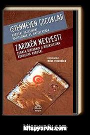 İstenmeyen Çocuklar - Roboski Katliamını Hatırlamak ve Hatırlatmak &  Zaroken Nexwesti - Xebata Biriranin u Bibirxistina Komkujiya Roboski