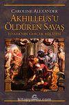 Akhilleus'u Öldüren Savaş & İlyada'nın Gerçek Hikayesi
