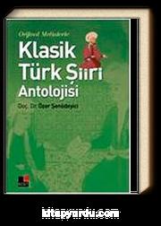 Orjinal Metinlerle Klasik Türk Şiiri Antolojisi