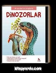 Dinozorlar / İlk Sorular ve Cevaplarla