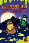 Pire Dedektifler / Kayıp Ateşböcekleri Vakası