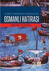 İlginç Yönleriyle Osmanlılar Osmanlı Hatırası