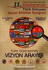 11. Uluslararası Türk Dünyası Sosyal Bilimler Kongresi (10-16 Haziran 2013) Türk Dünyasının Vizyon Arayışı