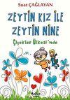 Zeytin Kız ile Zeytin Nine Çiçekler Ülkesi'nde
