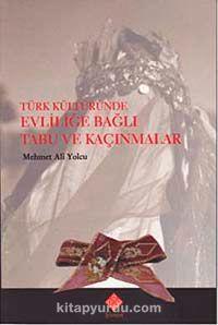 Türk Kültüründe Evliliğe Bağlı Tabu ve Kaçınmalar - Mehmet Ali Yolcu pdf epub