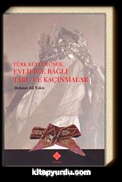 Türk Kültüründe Evliliğe Bağlı Tabu ve Kaçınmalar