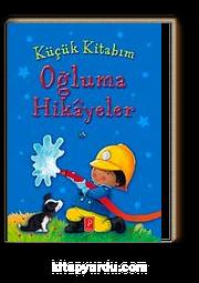 Küçük Kitabım Oğluma Hikayeler