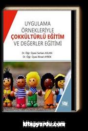 Uygulama Örnekleriyle Çokkültürlü Eğitim ve Değerler Eğitimi