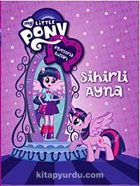 My Little PonyEsquestria Kızları Sihirli Ayna - Kollektif pdf epub