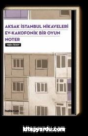 Aksak İstanbul Hikayeleri - Ev Kakofonik Bir Oyun - Noter (3 Oyun Birarada)