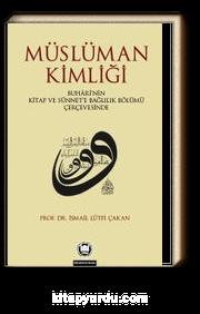 Müslüman Kimliği & Buhari'nin Kitap Ve Sünnet'e Bağlılık Bölümü Çerçevesinde