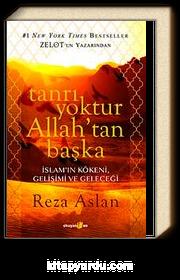 Tanrı Yoktur Allah'tan Başka & İslam'ın Kökeni, Gelişimi ve Geleceği