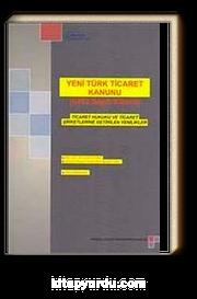 Yeni Türk Ticaret Kanunu (6102 Sayılı Kanun): Ticaret Hukuku ve Ticaret Şirketlerine Getirilen Yenilikler