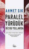 Paralel Yürüdük Biz Bu Yollarda & AKP-Cemaat İttifakı Nasıl Dağıldı