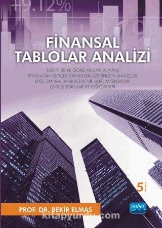Finansal Tablolar AnaliziTMS/TFRS'ye Göre Kaleme Alınmış Piyasadan Gerçek Örnekler Üzerinden Analizler - Bekir Elmas pdf epub