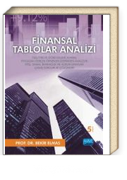 Finansal Tablolar Analizi & TMS/TFRS'ye Göre Kaleme Alınmış Piyasadan Gerçek Örnekler Üzerinden Analizler