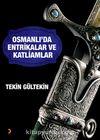Osmanlı'da Entrikalar ve Katliamlar