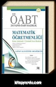 2015 KPSS ÖABT  Matematik Öğretmenliği Konu Anlatımlı Çözümlü Soru Bankası (1. Kitap: Alan Eğitimi-Ortaöğretim)