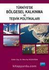 Türkiye'de Bölgesel Kalkınma ve Teşvik Politikaları