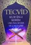 Tecvid & Kuranı Kerim Okuma Adabı ve Usulleri