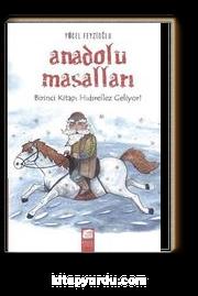 Anadolu Masalları Birinci Kitap: Hıdırellez Geliyor