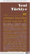 Yeni Türkiye Sayı:61 Eylül-Aralık 2014 Ermeni Meselesi Özel Sayısı 2