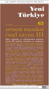 Yeni Türkiye Sayı:62 Eylül-Aralık 2014 Ermeni Meselesi Özel Sayısı 3