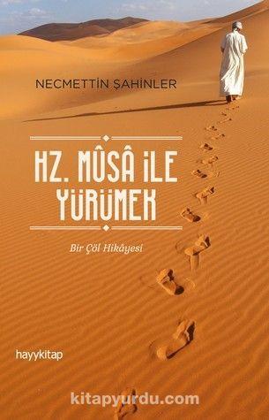 Hz. Musa ile Yürümek - Necmettin Şahinler pdf epub