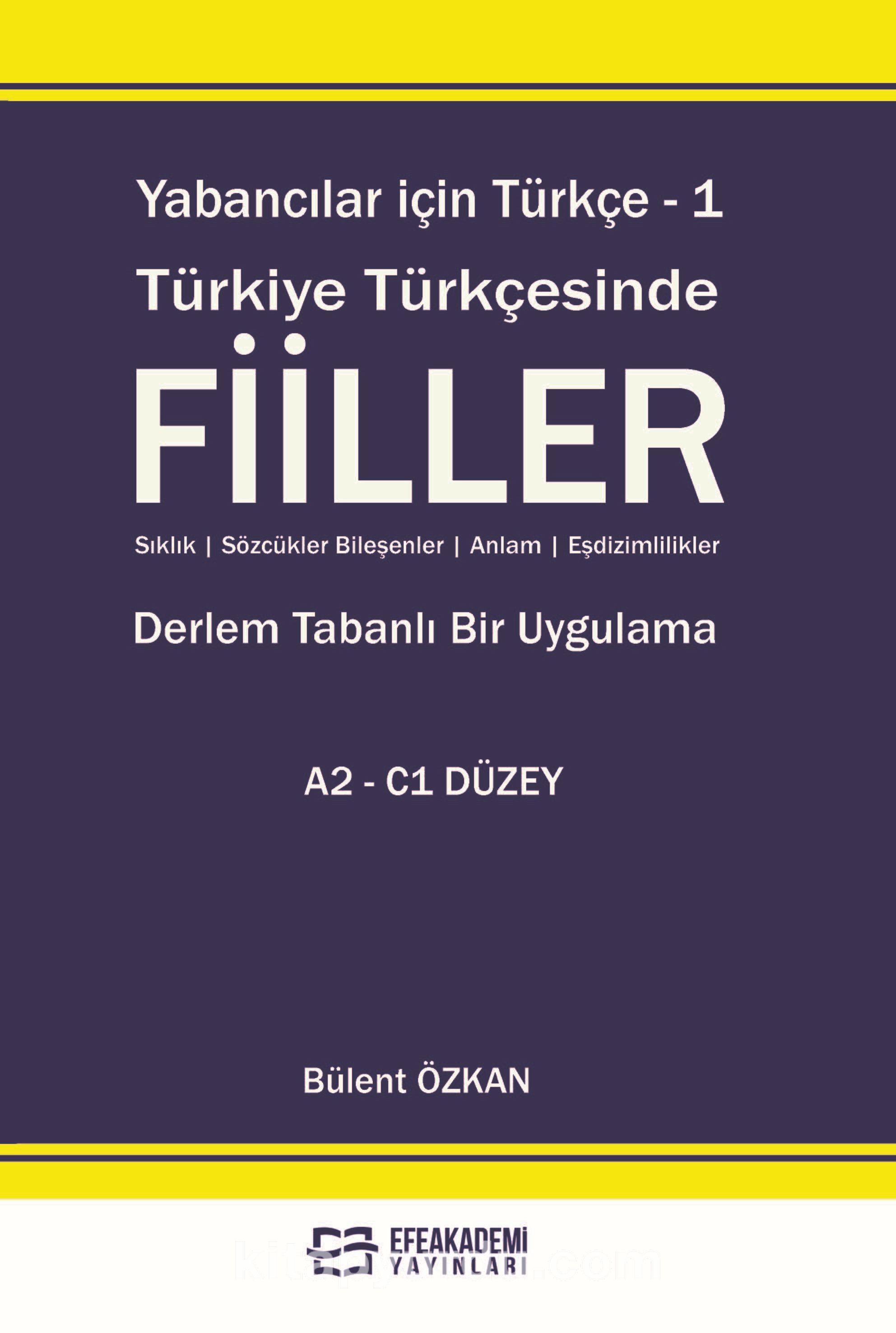 Yabancılar İçin Türkçe 1 / Türkiye Türkçesinde Fiiller - Bülent Özkan pdf epub