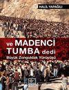 ve Madenci Tumba Dedi & Büyük  Zonguldak Yürüyüşü